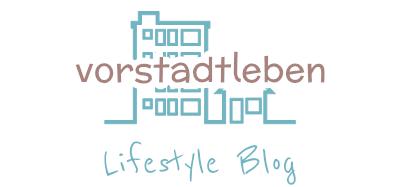 Vorstadtleben – Lifestyle Blog