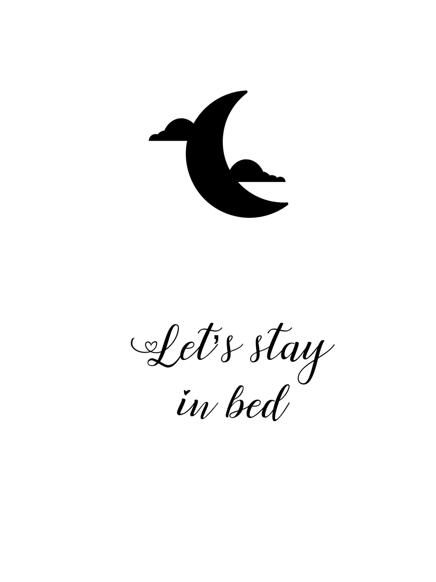 lets stay in bed Typographie Poster Schlafzimmer